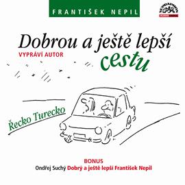 Audiokniha Dobrou a ještě lepší cestu  - autor František Nepil;Ondřej Suchý   - interpret více herců