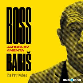 Audiokniha Boss Babiš  - autor Jaroslav Kmenta   - interpret Petr Kubes