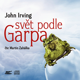 Audiokniha Svět podle Garpa  - autor John Irving   - interpret Martin Zahálka