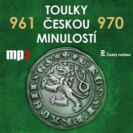 Toulky českou minulostí 961 - 970