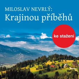 Miloslav Nevrlý: Krajinou příběhů – četba z Knihy o Jizerských horách