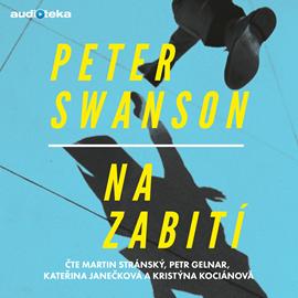 Audiokniha Na zabití - autor Peter Swanson - interpret více herců