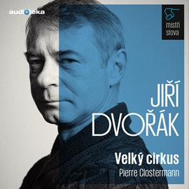 Audiokniha Mistři slova - Velký cirkus  - autor Pierre Clostermann   - interpret Jiří Dvořák