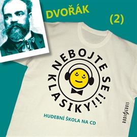 Nebojte se klasiky! Hudební škola 2 - Antonín Dvořák