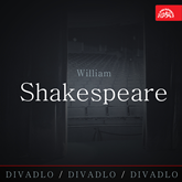 Audiokniha Divadlo, divadlo, divadlo Shakespeare  - autor William Shakespeare   - interpret více herců