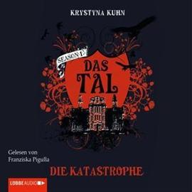 Hörbuch Das Tal. Die Katastrophe  - Autor Krystyna Kuhn   - gelesen von Franziska Pigulla