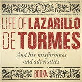 Audiolibro The Life Of Lazarillo de Tormes  - autor Anonimo   - Lee Alex Warner