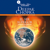 Audiolibro El Ser Superior  - autor Deepak Chopra   - Lee Evergenyi Matos
