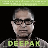 Audiolibro The Secret of Healing  - autor Deepak Chopra   - Lee Deepak Chopra