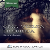 Audiolibro Otra Vuelta de Tuerca  - autor Henry James   - Lee RUMI Productions LLC