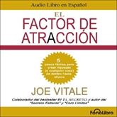 Audiolibro El Factor de Atraccion  - autor Joe Vitale   - Lee Juan Guzman - acento latino