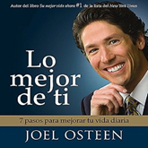 Audiolibro Lo Mejor De Ti (Become a Better You)  - autor Joel Osteen   - Lee Edgar Sotelo