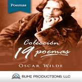 Audiolibro Colección Oscar Wilde. 19 Poemas  - autor Oscar Wilde   - Lee RUMI Productions LLC