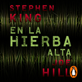 Audiolibro En la hierba alta  - autor Stephen King;Joe Hill   - Lee Daniel Albiac