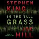 Audiolibro In the Tall Grass  - autor Joe Hill;Stephen King   - Lee Stephen Lang