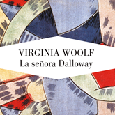 Audiolibro La señora Dalloway  - autor Virginia Woolf   - Lee Neus Sendra