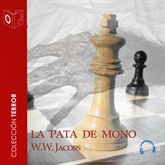 Audiolibro La pata de mono  - autor William Wymark Jacobs   - Lee Chico García - acento castellano