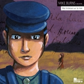 Livre audio Ma tristesse sur la mer  - auteur Burns Mike   - lu par Burns Mike