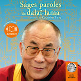 Livre audio Sages paroles du dalaï-lama  - auteur Catherine Barry   - lu par Daniel Nicodème