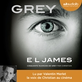 Livre audio Grey - Cinquante nuances de Grey raconté par Christian  - auteur E L James   - lu par Valentin Merlet