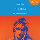 Livre audio The Girls  - auteur Emma Cline   - lu par Rachel Arditi