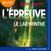 Livre audio L'Épreuve 1 - Le Labyrinthe  - auteur James Dashner   - lu par Adrien Larmande