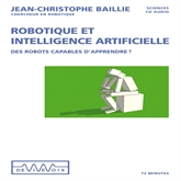 Livre audio Robotique et intelligence artificielle  - auteur Jean-Christophe Baillie   - lu par Jean-Christophe Baillie