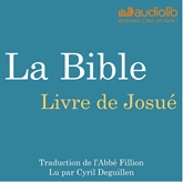 Livre audio Livre de Josué: La Bible  - auteur Louis-Claude Fillion   - lu par Cyril Deguillen