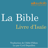Livre audio Livre d'Isaïe: La Bible  - auteur Louis-Claude Fillion   - lu par Cyril Deguillen