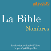 Livre audio Nombres: La Bible  - auteur Louis-Claude Fillion   - lu par Cyril Deguillen