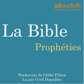 Livre audio Prophéties: La Bible  - auteur Louis-Claude Fillion   - lu par Cyril Deguillen
