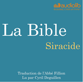 Livre audio Siracide: La Bible  - auteur Louis-Claude Fillion   - lu par Cyril Deguillen