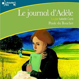 Le journal d'Adèle : Romans et récits Jeunesse : Les meilleurs livres audio