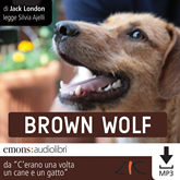 Audiolibro Brown wolf  - autore Jack London   - legge Silvia Ajelli
