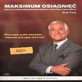 Audiobook Maksimum osiągnięć  - autor Brian Tracy   - czyta Brian Tracy International