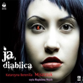 Ja, Diablica - Miszczuk Katarzyna Berenika[Audiobook PL]