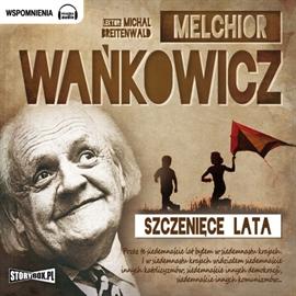Audiobook Szczenięce lata  - autor Melchior Wańkowicz   - czyta Michał Breitenwald