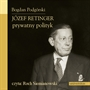 Józef Retinger - prywatny polityk