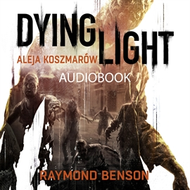 Raymond Benson - DYING LIGHT- Aleja Kosz..