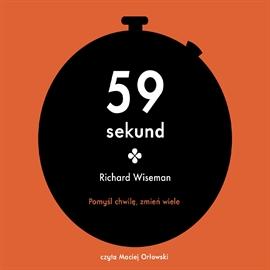 Richard wiseman 59 sekund. pomyśl chwilę zmień wiele