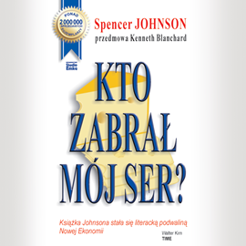Spencer Johnson - Kto zabrał mój ser [Audiobook PL]