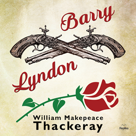 Audiobook Barry Lyndon  - autor William Makepeace Thackeray   - czyta Filip Kosior