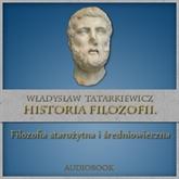 Historia filozofii. Filozofia starożytna i średniowieczna TOM I