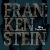 Audiokniha Frankenstein  - autor Mary Shelleyová   - interpret skupina hercov