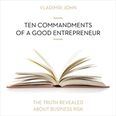 Audiokniha Ten commandments of a good entrepreneur  - autor Vladimír John   - interpret skupina hercov