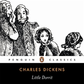 Audiobook Little Dorrit  - author Charles Dickens   - read by Anton Lesser