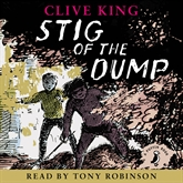 Audiobook Stig of the Dump  - author Clive King   - read by Tony Robinson