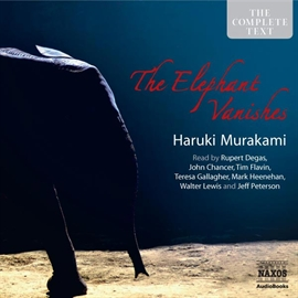 Audiobook The Elephant Vanishes  - author Haruki Murakami   - read by A group of actors