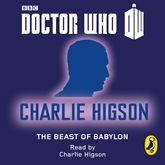 Audiobook Doctor Who: The Beast of Babylon  - author Higson Charlie   - read by Higson Charlie