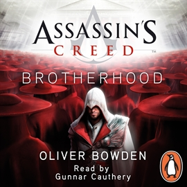 Audiobook Assassin's Creed: Brotherhood  - author Oliver Bowden   - read by Gunnar Cauthery